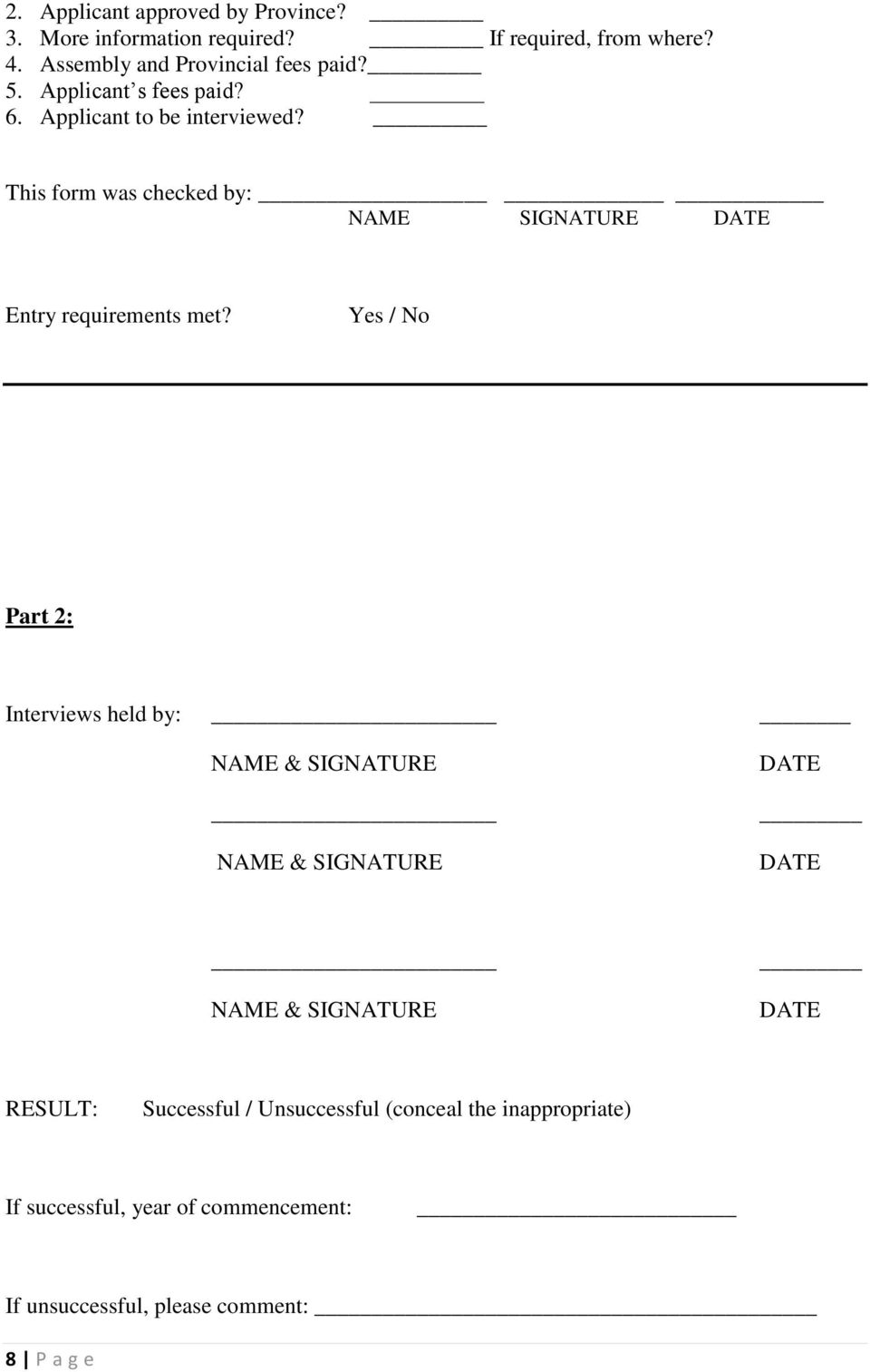 This form was checked by: NAME SIGNATURE DATE Entry requirements met?