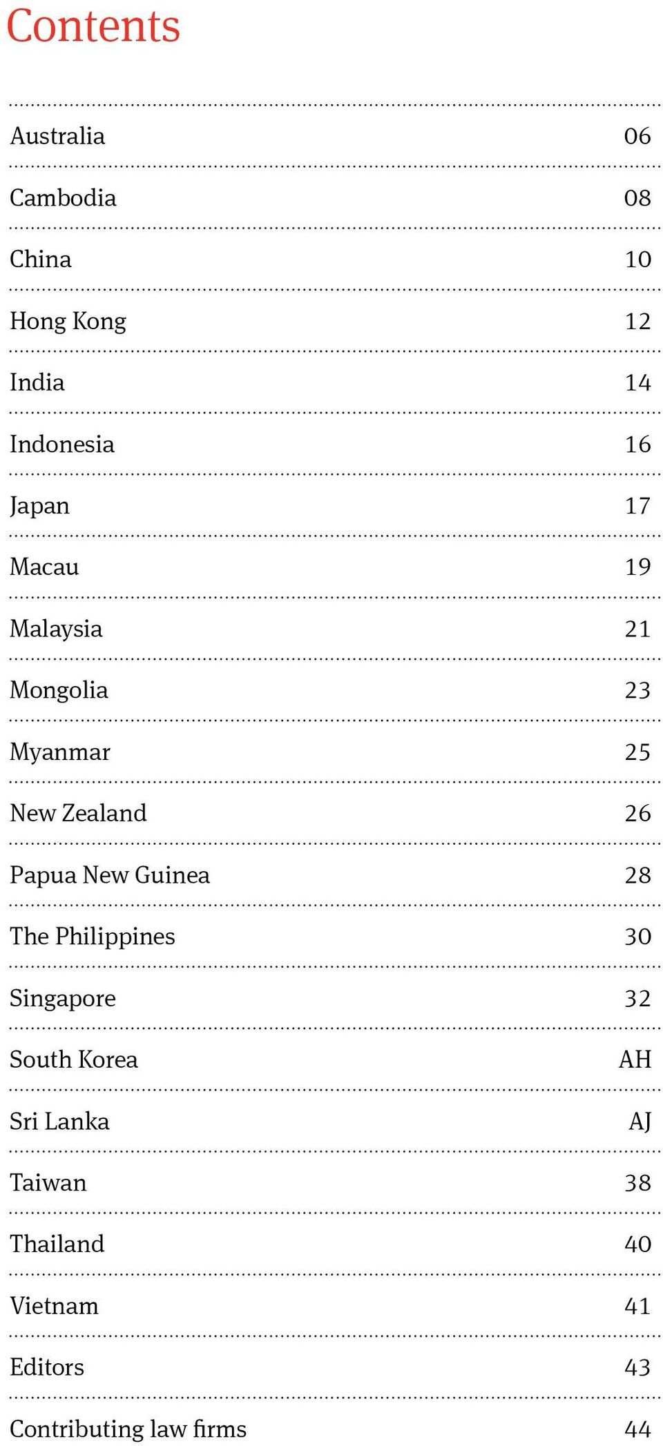 Zealand 26 Papua New Guinea 28 The Philippines 30 Singapore 32 South