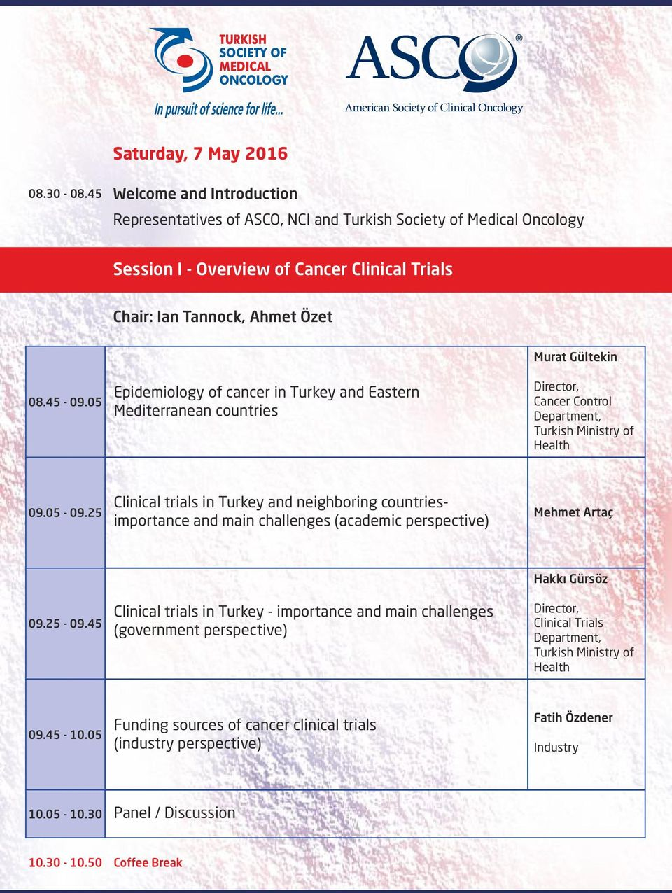 25 Clinical trials in Turkey and neighboring countriesimportance and main challenges (academic perspective) Mehmet Artaç 09.25-09.