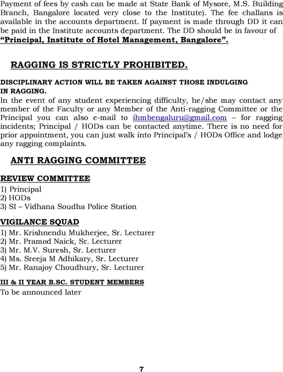 DISCIPLINARY ACTION WILL BE TAKEN AGAINST THOSE INDULGING IN RAGGING.