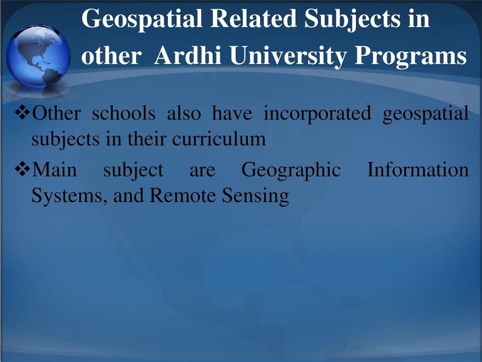 incorporated geospatial subjects in their