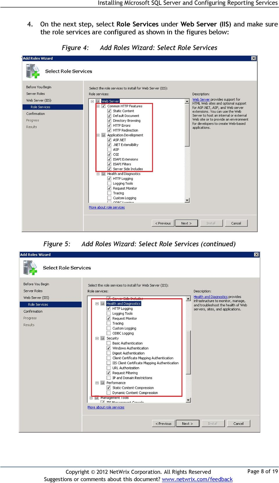 figures below: Figure 4: Add Roles Wizard: Select Role Services
