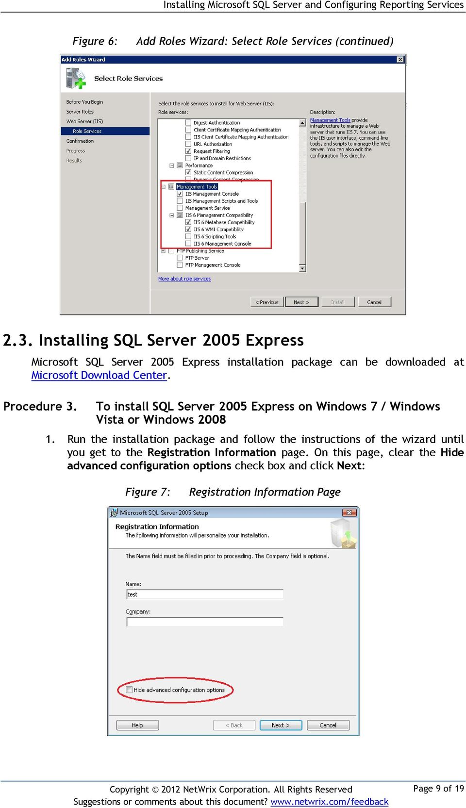Procedure 3. To install SQL Server 2005 Express on Windows 7 / Windows Vista or Windows 2008 1.