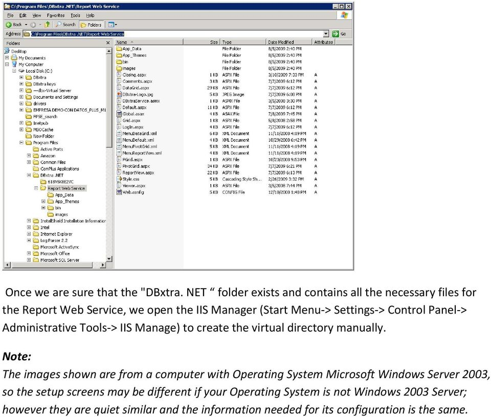 Control Panel-> Administrative Tools-> IIS Manage) to create the virtual directory manually.