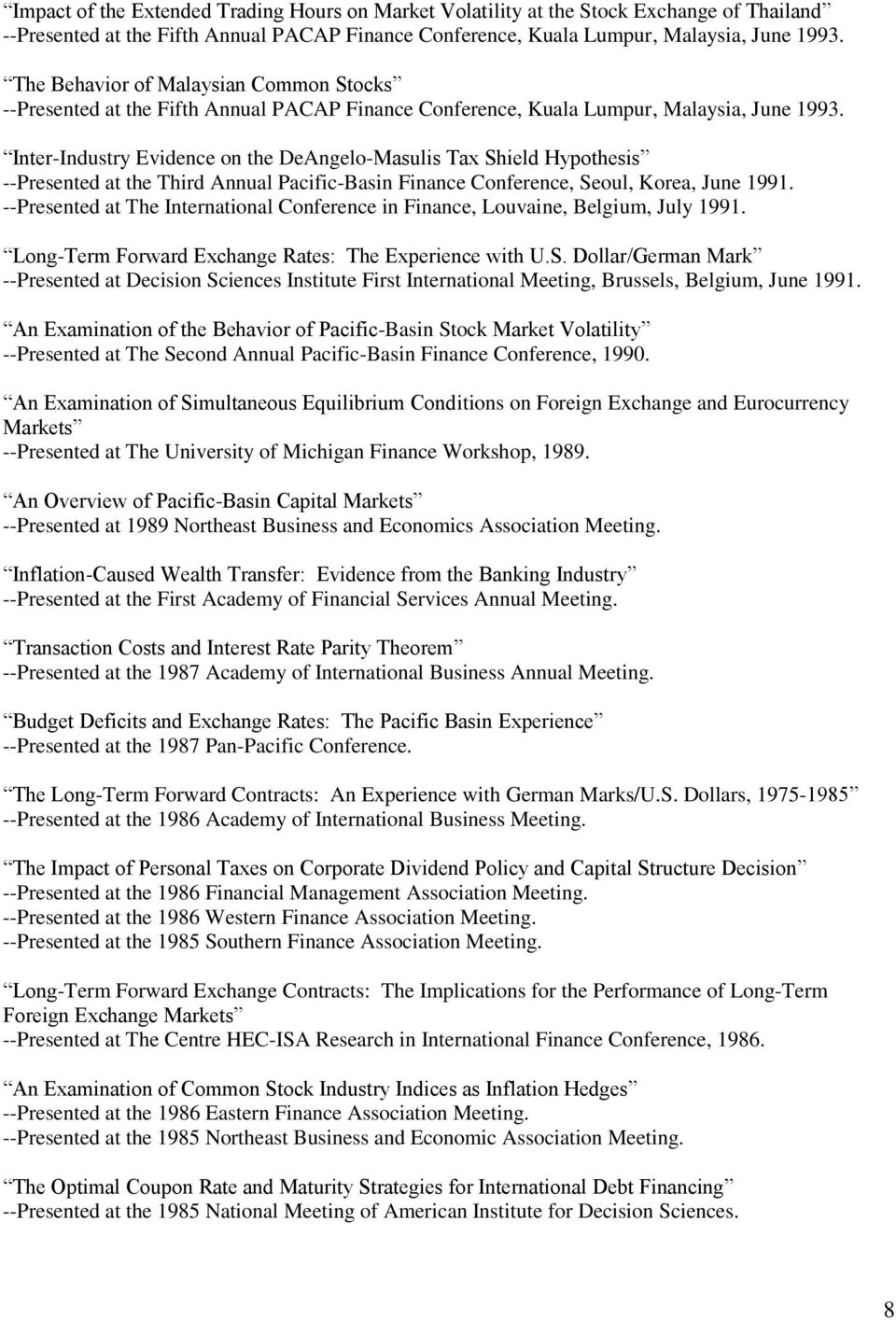 Inter-Industry Evidence on the DeAngelo-Masulis Tax Shield Hypothesis --Presented at the Third Annual Pacific-Basin Finance Conference, Seoul, Korea, June 1991.