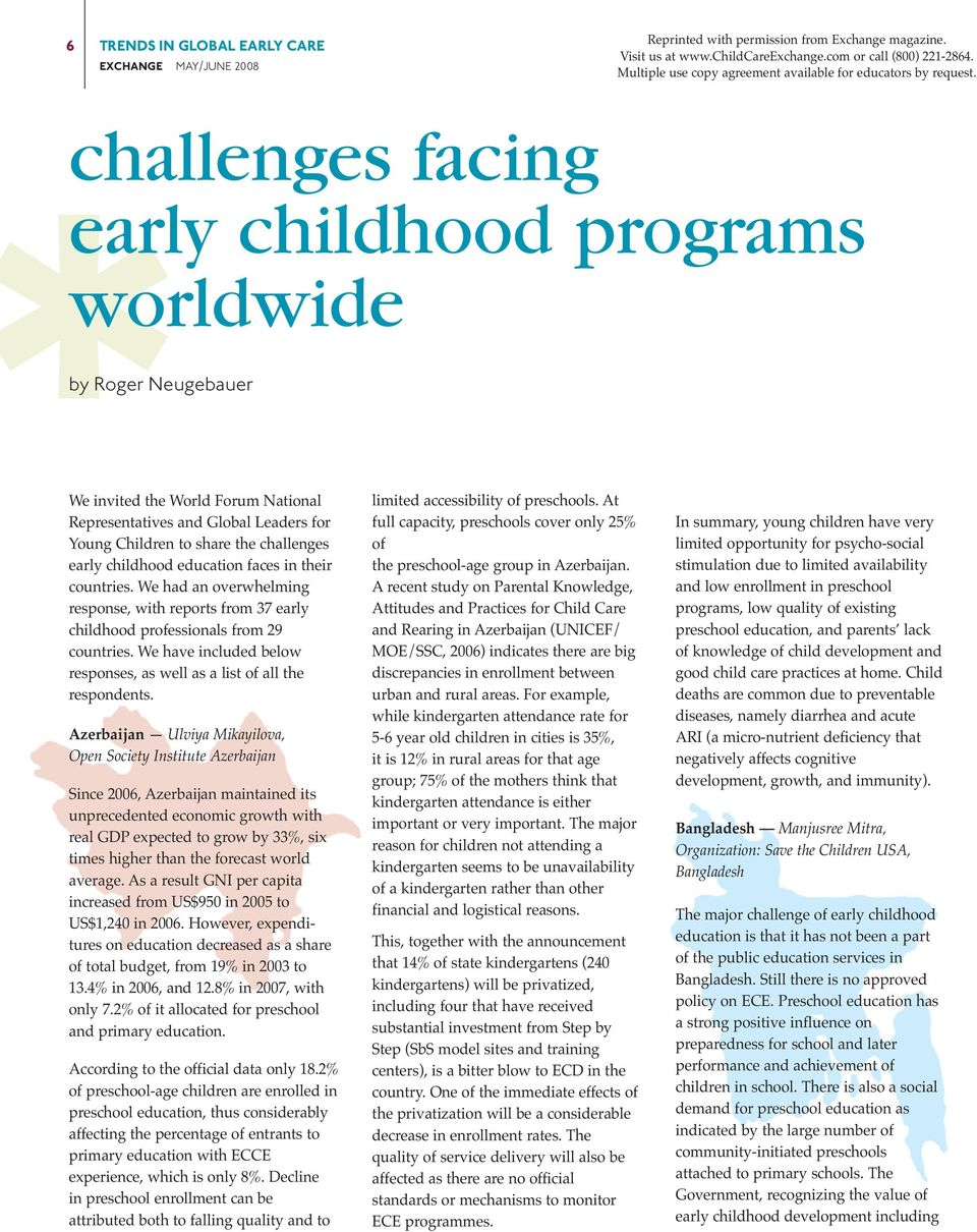challenges facing early childhood programs worldwide by Roger Neugebauer We invited the World Forum National Representatives and Global Leaders for Young Children to share the challenges early