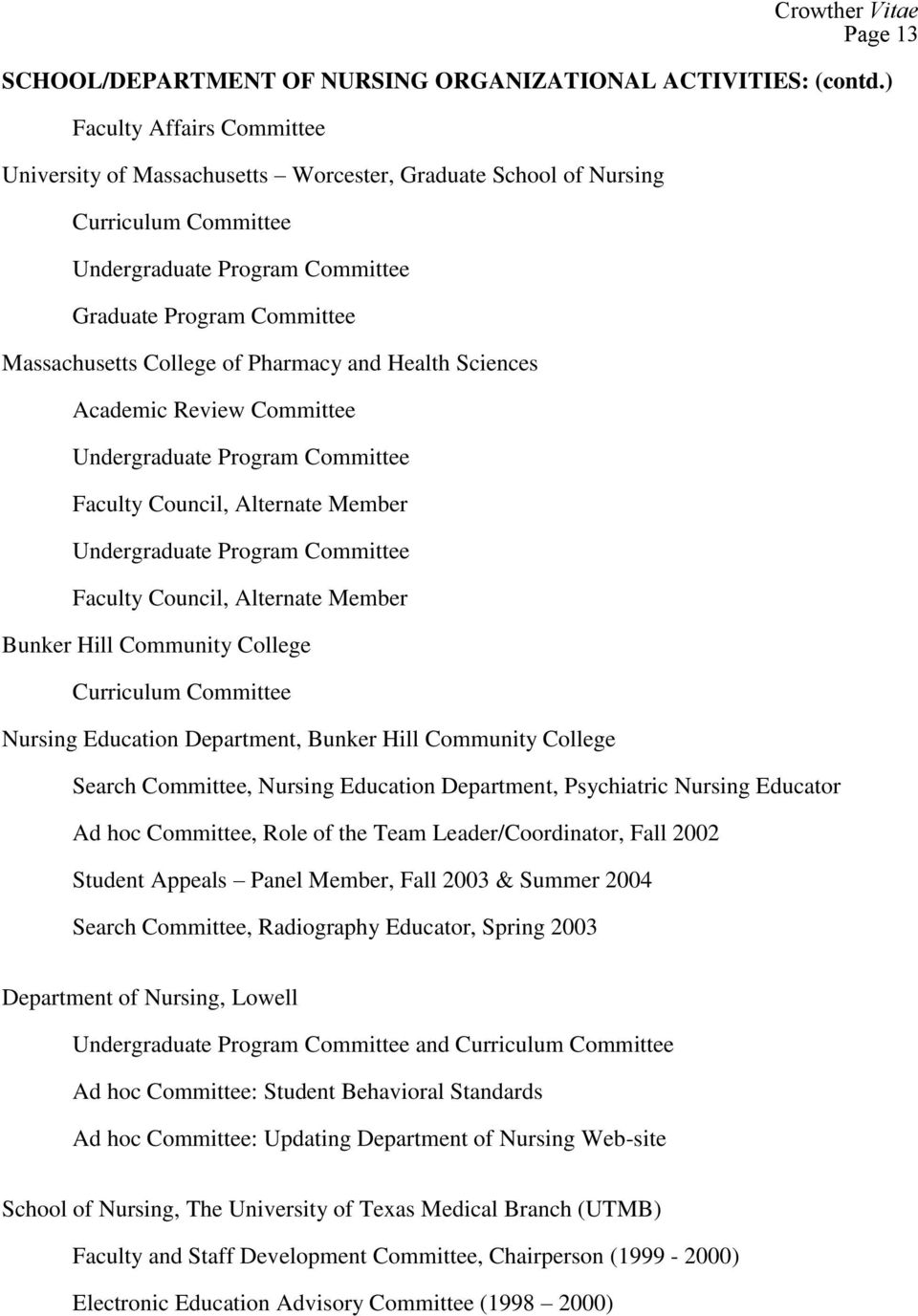 Pharmacy and Health Sciences Academic Review Committee Undergraduate Program Committee Faculty Council, Alternate Member Undergraduate Program Committee Faculty Council, Alternate Member Bunker Hill
