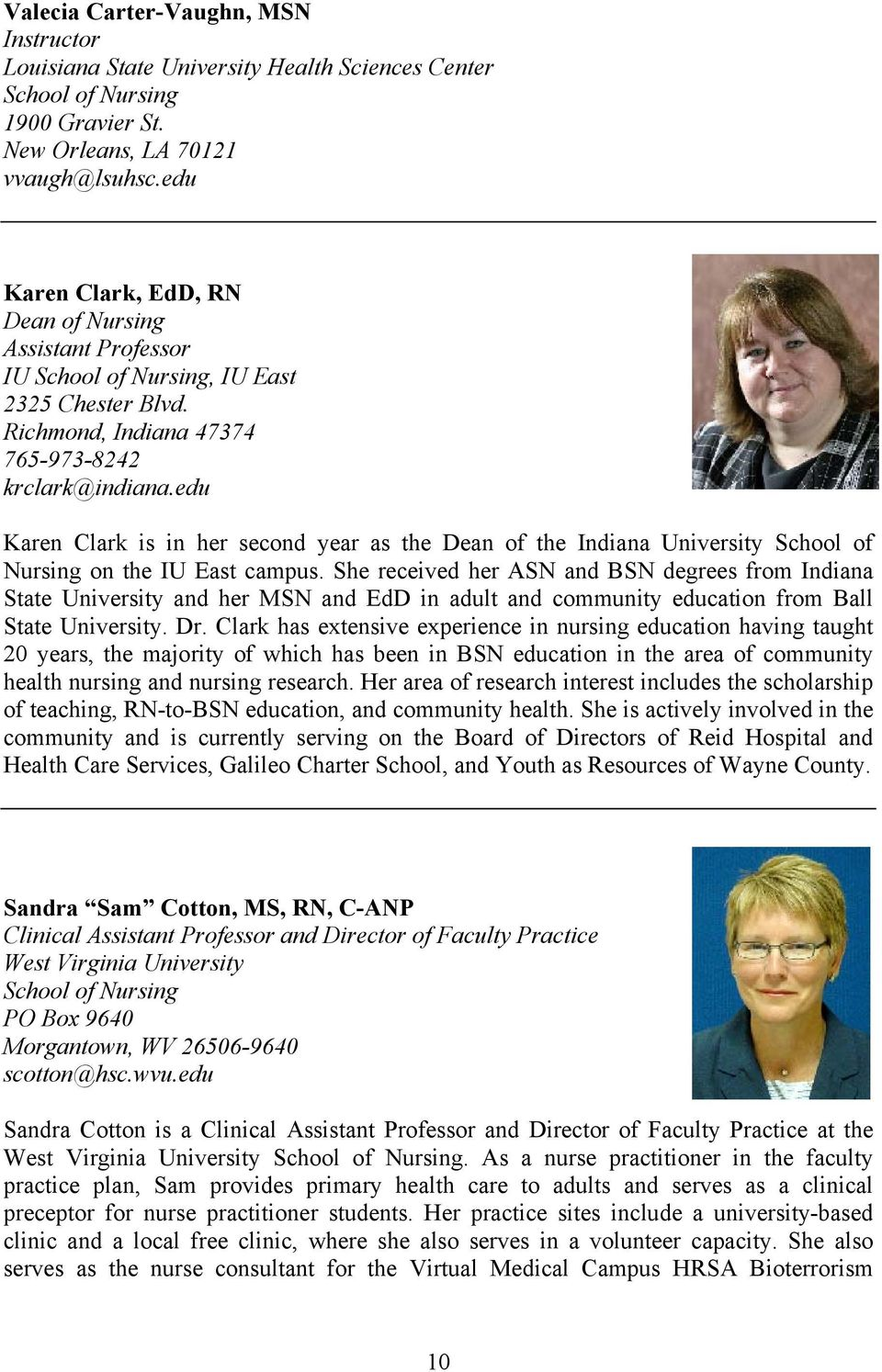 edu Karen Clark is in her second year as the Dean of the Indiana University School of Nursing on the IU East campus.