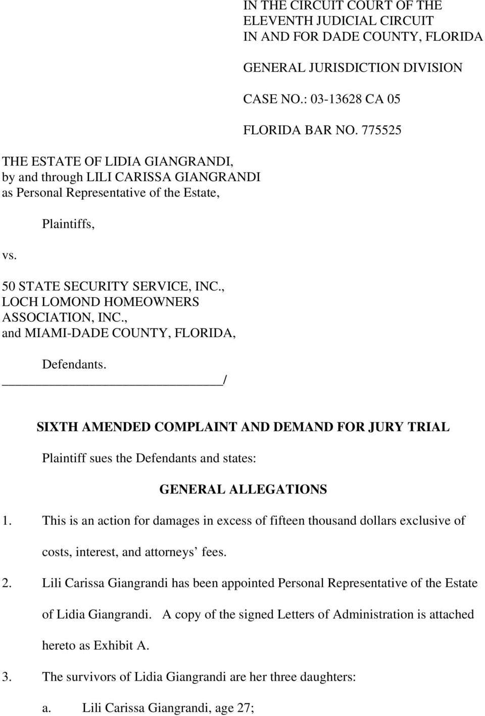 / IN THE CIRCUIT COURT OF THE ELEVENTH JUDICIAL CIRCUIT IN AND FOR DADE COUNTY, FLORIDA GENERAL JURISDICTION DIVISION CASE NO.: 03-13628 CA 05 FLORIDA BAR NO.