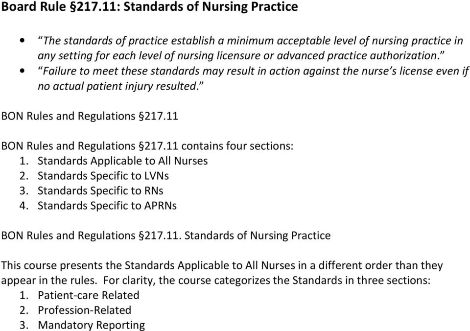 authorization. Failure to meet these standards may result in action against the nurse s license even if no actual patient injury resulted. BON Rules and Regulations 217.
