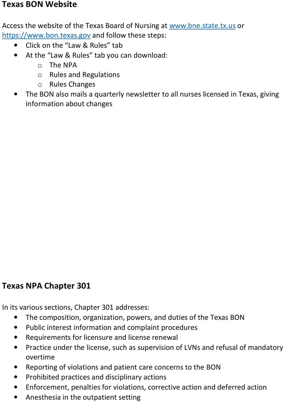nurses licensed in Texas, giving information about changes Texas NPA Chapter 301 In its various sections, Chapter 301 addresses: The composition, organization, powers, and duties of the Texas BON