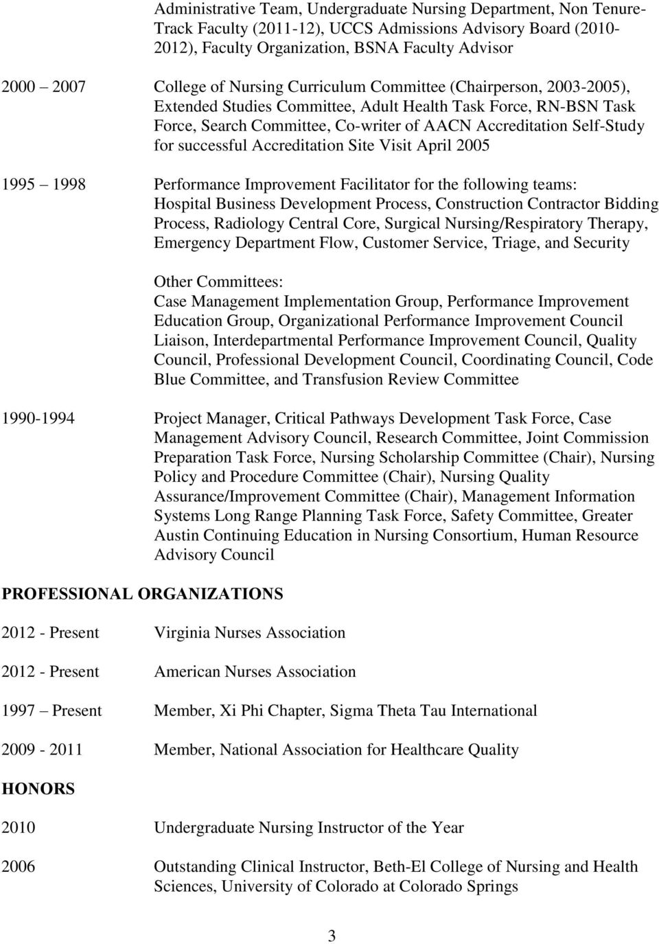 successful Accreditation Site Visit April 2005 1995 1998 Performance Improvement Facilitator for the following teams: Hospital Business Development Process, Construction Contractor Bidding Process,