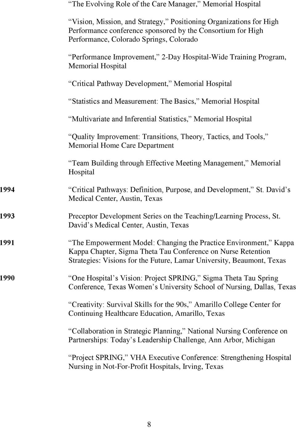 Memorial Hospital Multivariate and Inferential Statistics, Memorial Hospital Quality Improvement: Transitions, Theory, Tactics, and Tools, Memorial Home Care Department Team Building through