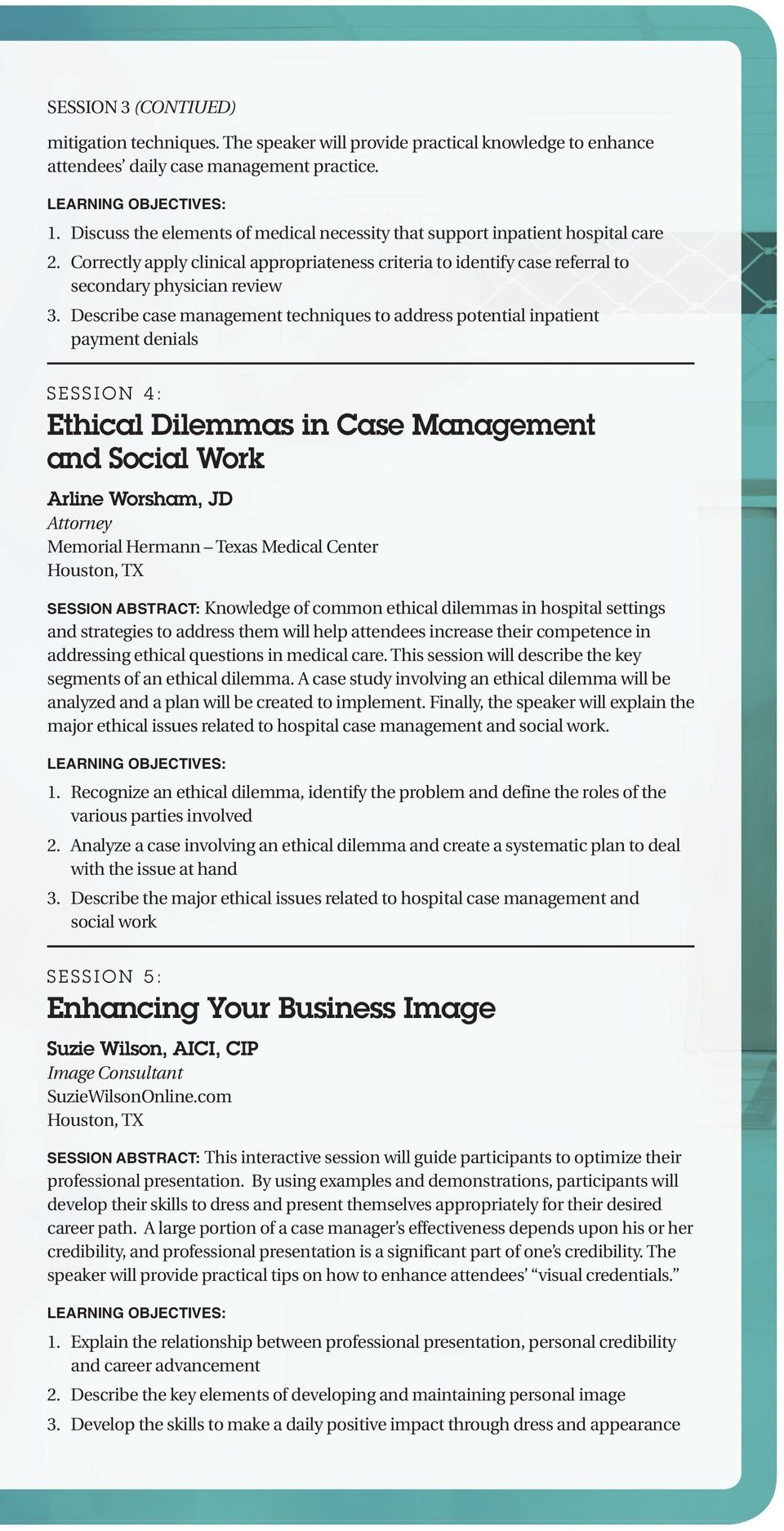 Describe case management techniques to address potential inpatient payment denials SESSION 4: Ethical Dilemmas in and Social Work Arline Worsham, JD Attorney Memorial Hermann Texas Medical Center
