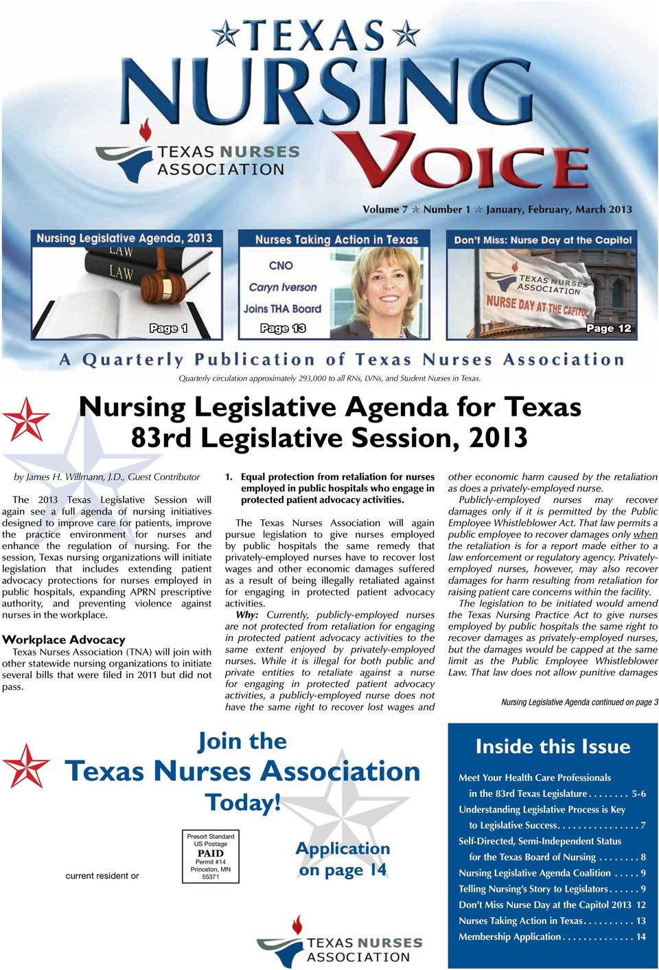, Guest Contributor The 2013 Texas Legislative Session will again see a full agenda of nursing initiatives designed to improve care for patients, improve the practice environment for nurses and