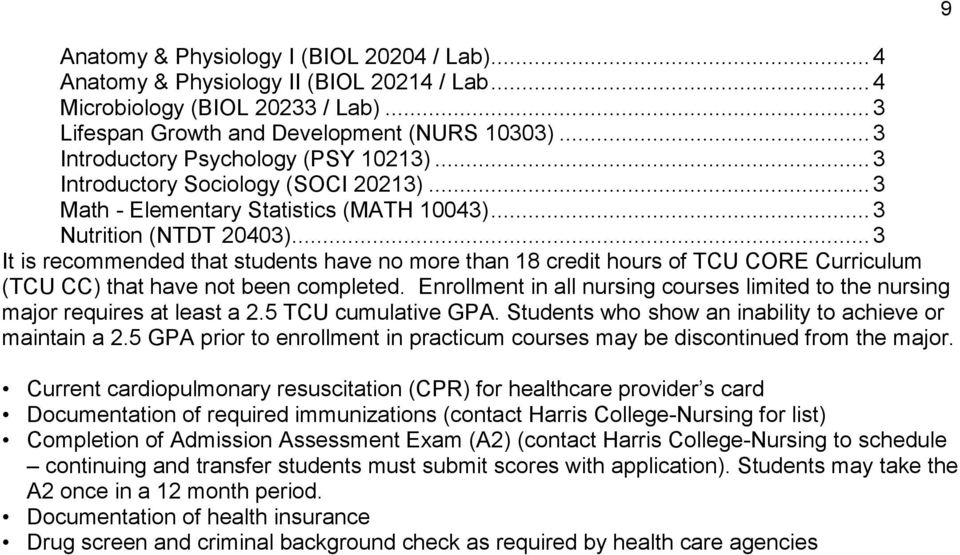 .. 3 It is recommended that students have no more than 18 credit hours of TCU CORE Curriculum (TCU CC) that have not been completed.