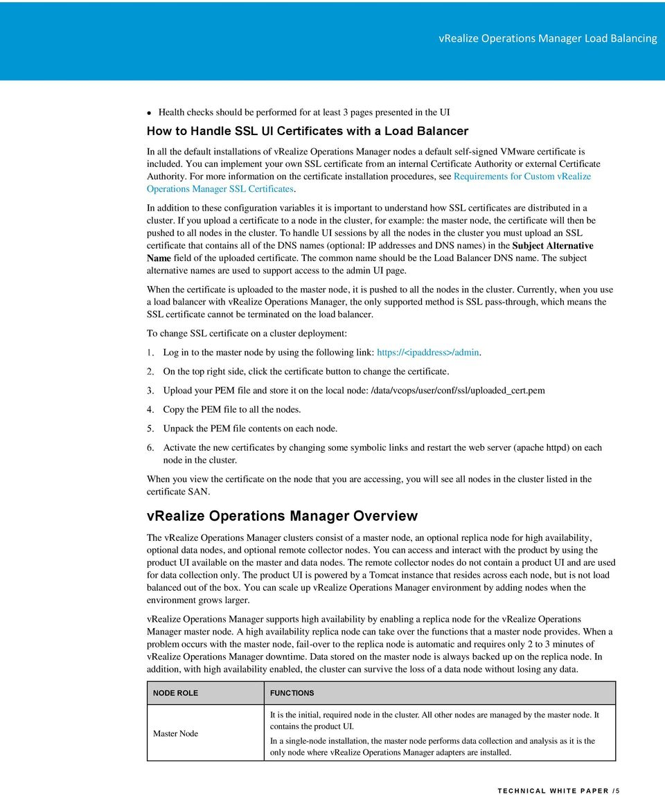 For more information on the certificate installation procedures, see Requirements for Custom vrealize Operations Manager SSL Certificates.