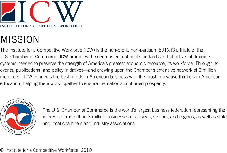 Through its events, publications, and policy initiatives and drawing upon the Chamber s extensive network of 3 million members ICW connects the best minds in American business with the most