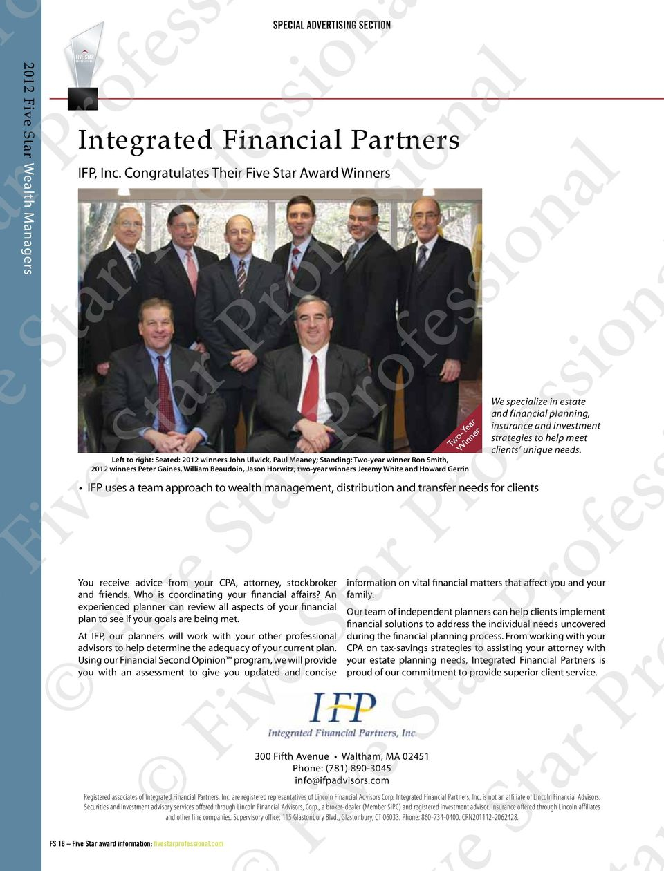 Jason Horwitz; two-year winners Jeremy White and Howard Gerrin IFP uses a team approach to wealth management, distribution and transfer needs for clients You receive advice from your CPA, attorney,