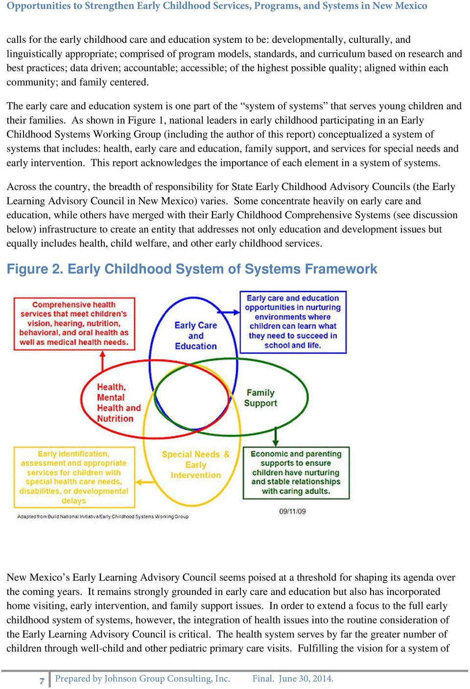 The early care and education system is one part of the system of systems that serves young children and their families.