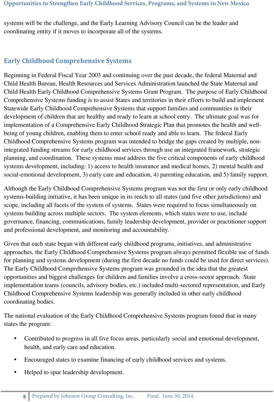 Administration launched the State Maternal and Child Health Early Childhood Comprehensive Systems Grant Program.