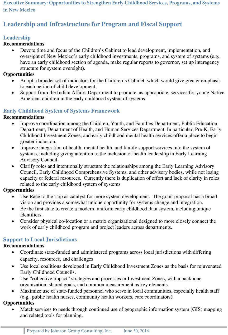 t of New Mexico s early childhood investments, programs, and system of systems (e.g., have an early childhood section of agenda, make regular reports to governor, set up interagency structure for system oversight).
