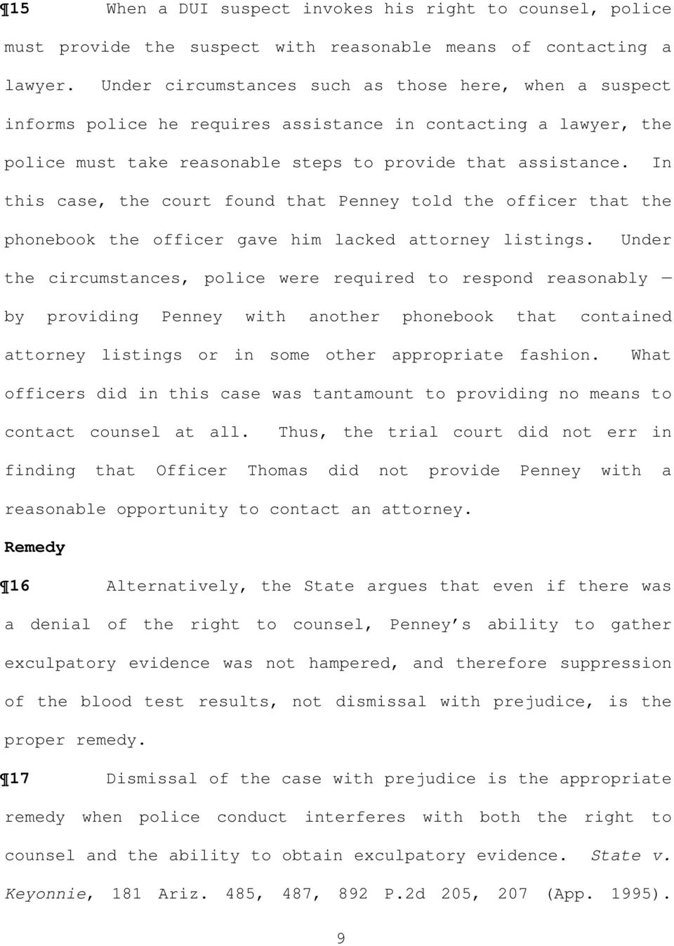 In this case, the court found that Penney told the officer that the phonebook the officer gave him lacked attorney listings.