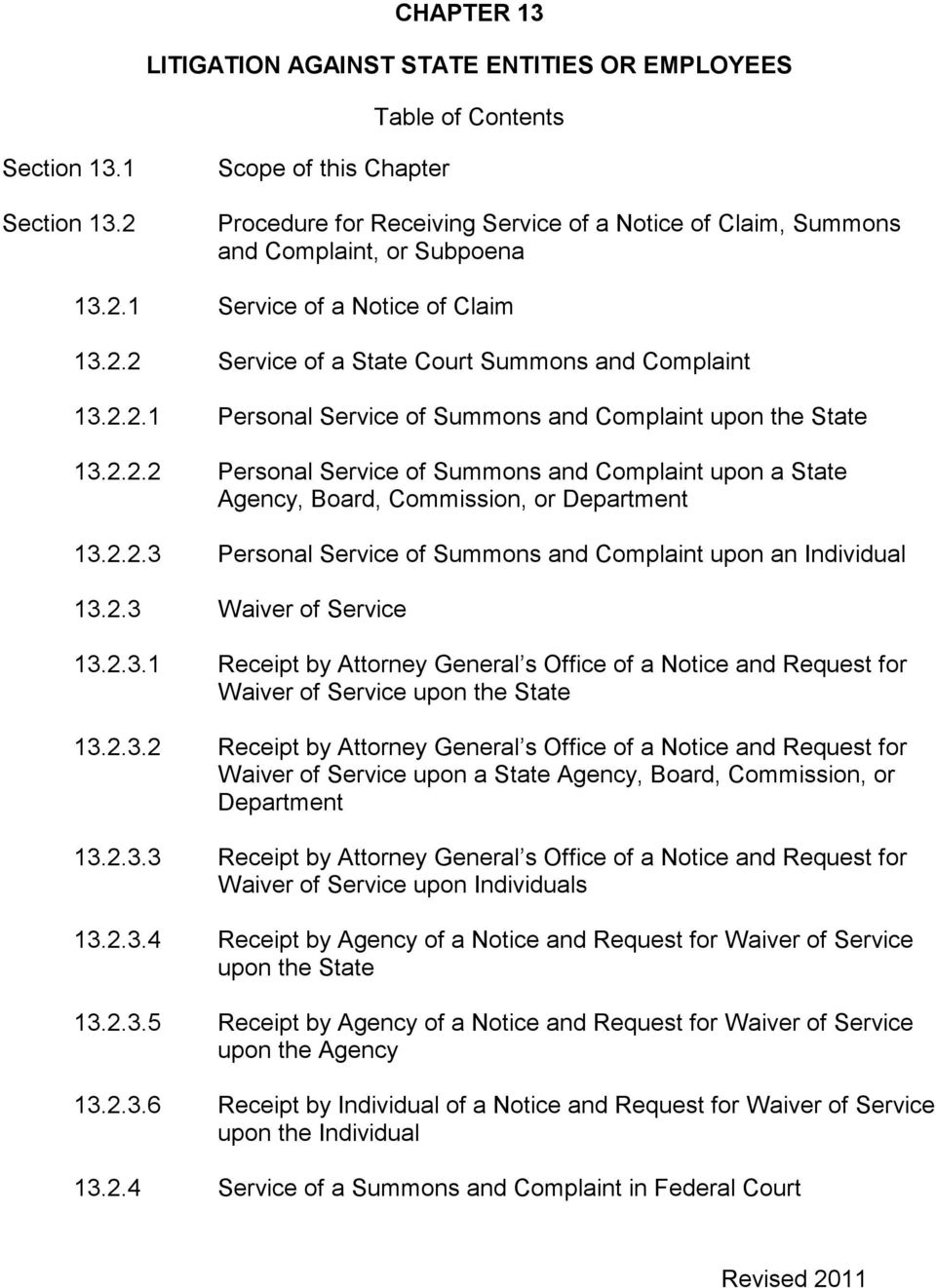 2.2.1 Personal Service of Summons and Complaint upon the State 13.2.2.2 Personal Service of Summons and Complaint upon a State Agency, Board, Commission, or Department 13.2.2.3 Personal Service of Summons and Complaint upon an Individual 13.