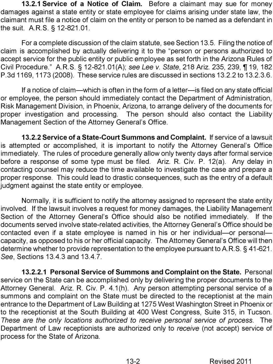 as a defendant in the suit. A.R.S. 12-821.01. For a complete discussion of the claim statute, see Section 13.5.