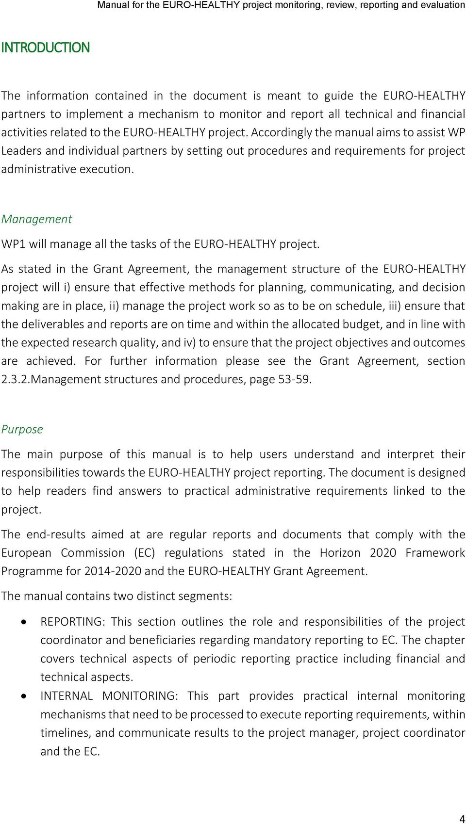 Management WP1 will manage all the tasks of the EURO-HEALTHY project.