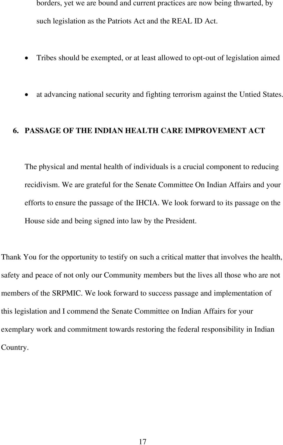 PASSAGE OF THE INDIAN HEALTH CARE IMPROVEMENT ACT The physical and mental health of individuals is a crucial component to reducing recidivism.