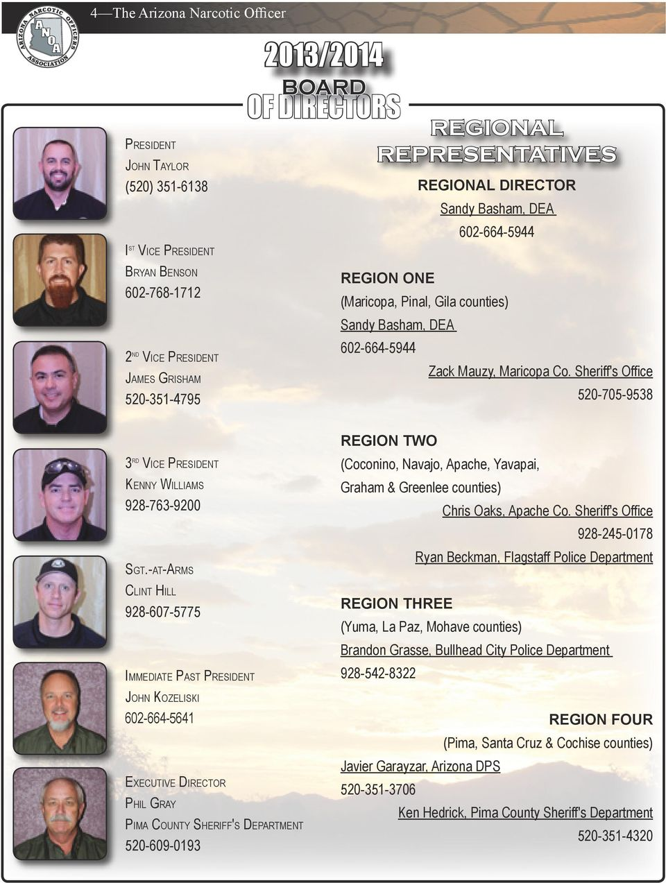 Sheriff's Office 520-705-9538 3 rd Vice President Kenny Williams 928-763-9200 Sgt.-at-Arms REGION TWO (Coconino, Navajo, Apache, Yavapai, Graham & Greenlee counties) Chris Oaks, Apache Co.