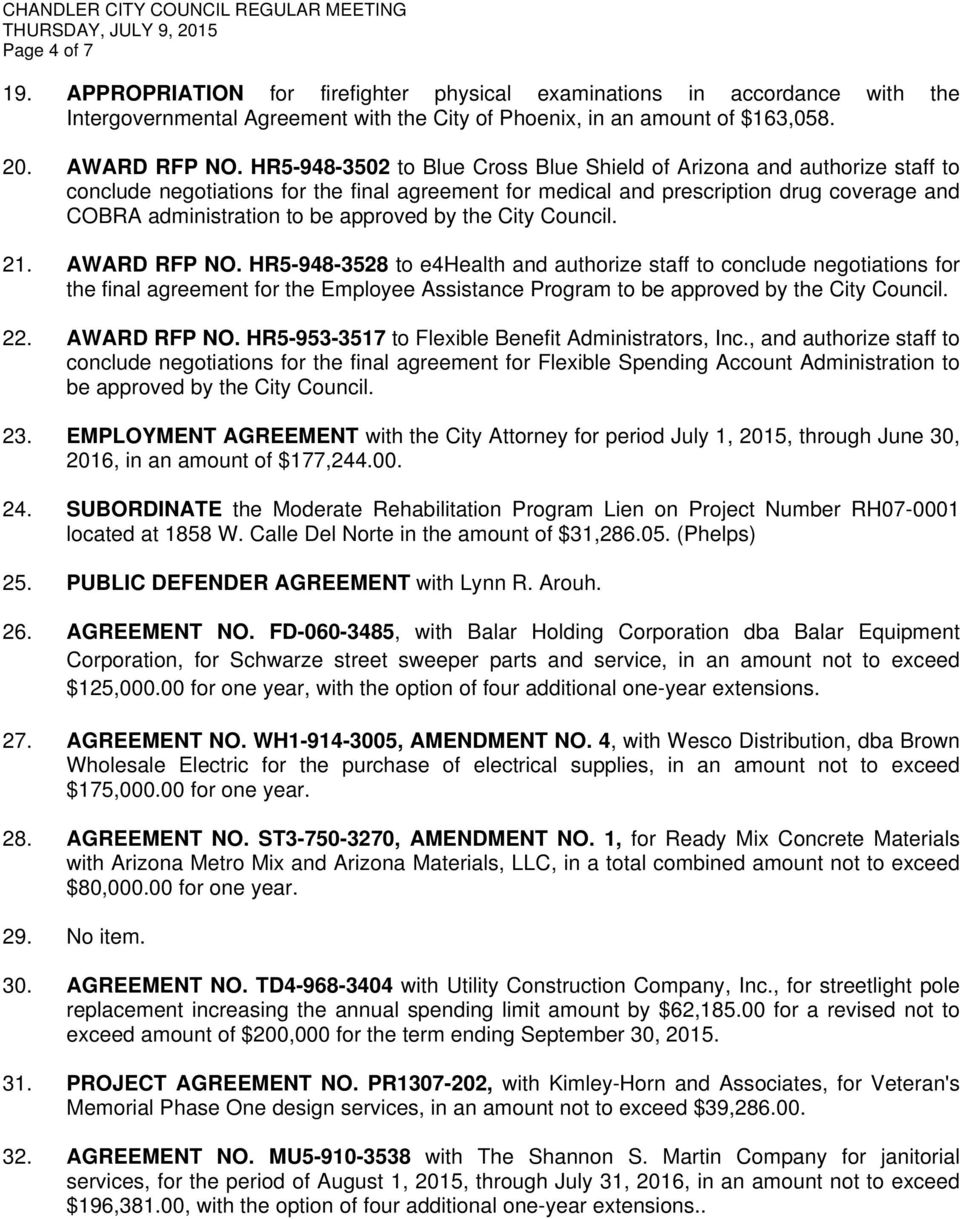 approved by the City Council. 21. AWARD RFP NO.