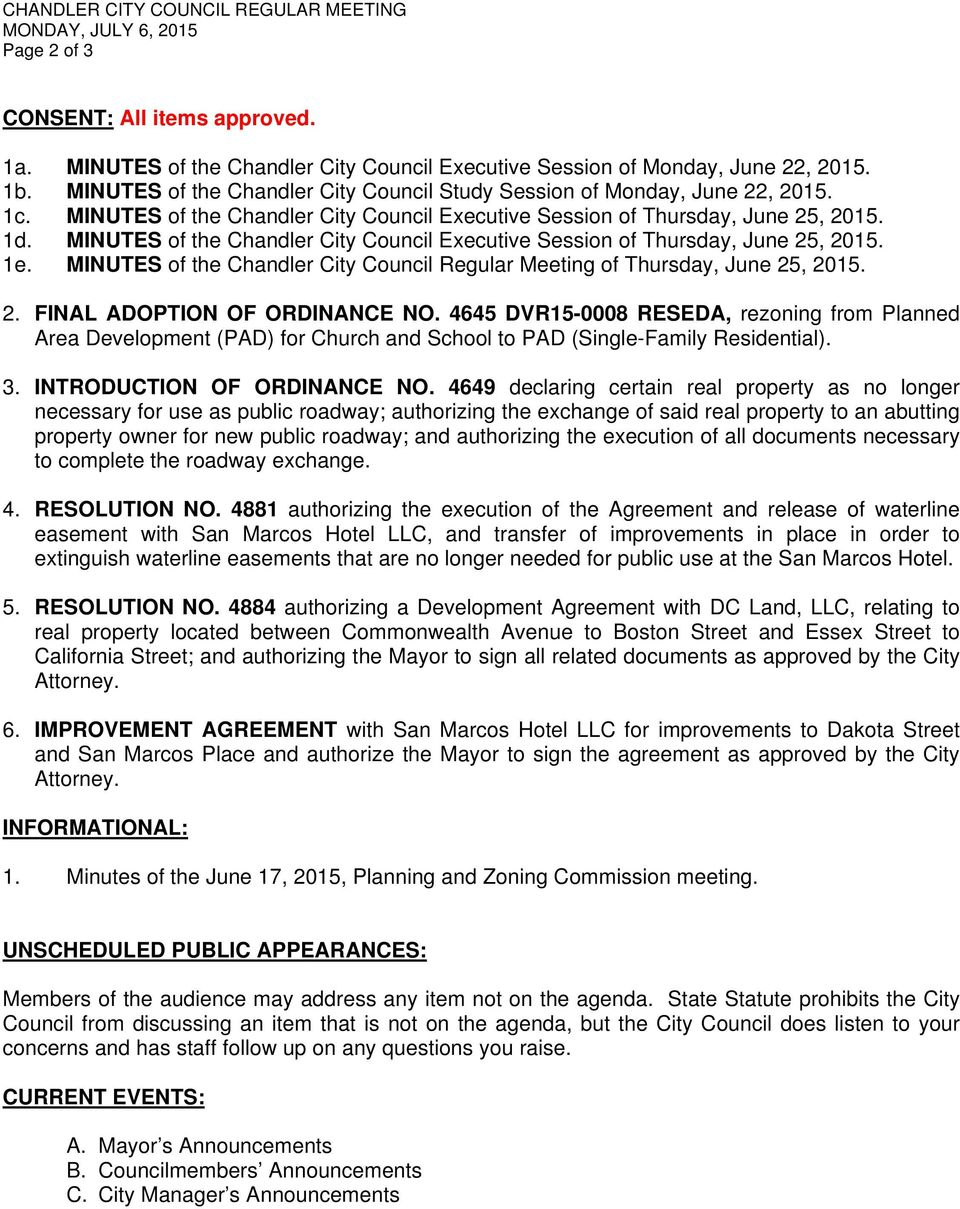 MINUTES of the Chandler City Council Executive Session of Thursday, June 25, 2015. 1e. MINUTES of the Chandler City Council Regular Meeting of Thursday, June 25, 2015. 2. FINAL ADOPTION OF ORDINANCE NO.