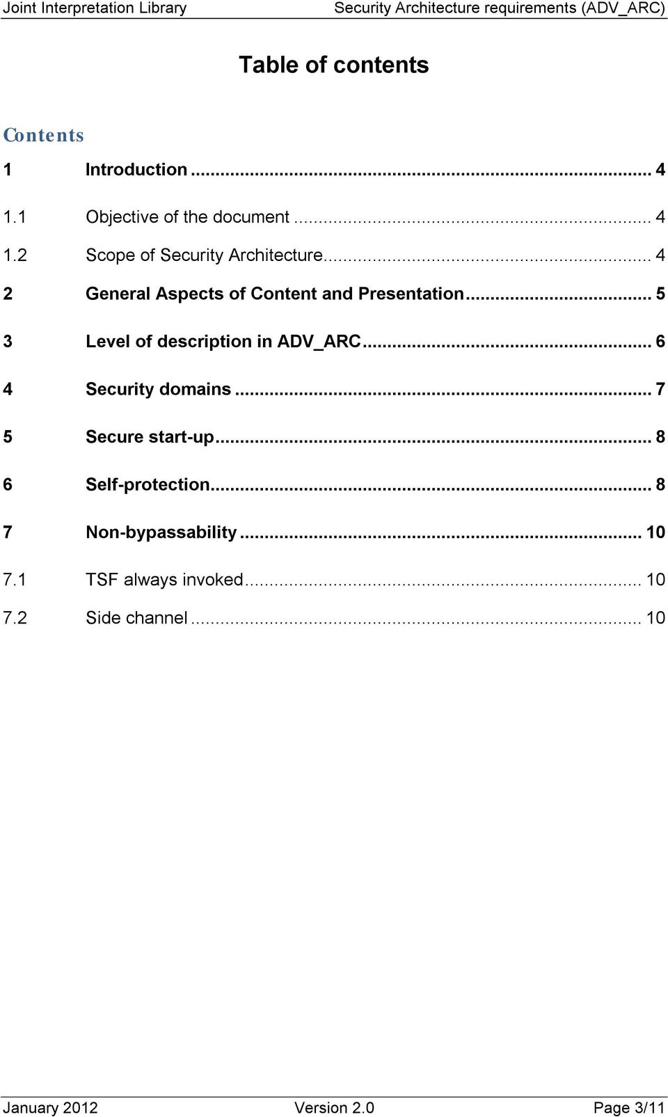..6 4 Security domains...7 5 Secure start-up...8 6 Self-protection...8 7 Non-bypassability...10 7.