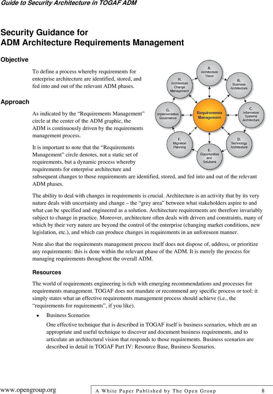 It is important to note that the Requirements Management circle denotes, not a static set of requirements, but a dynamic process whereby requirements for enterprise architecture and subsequent