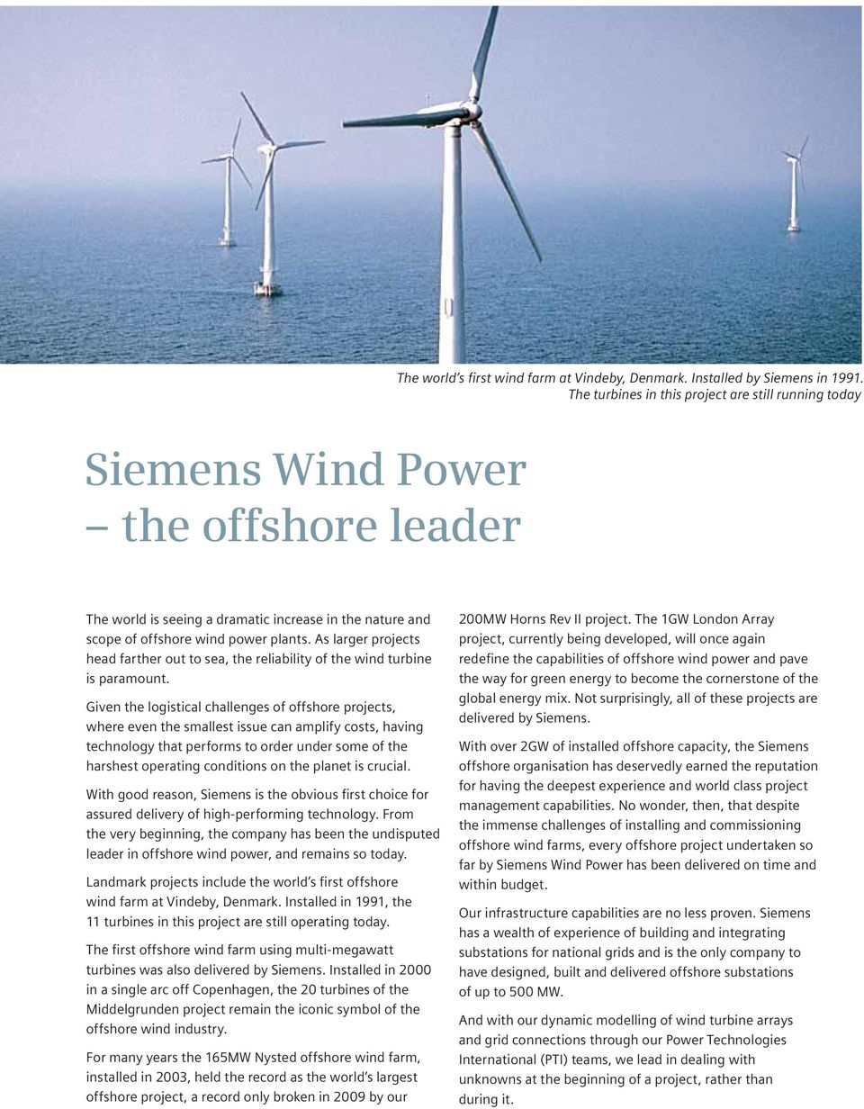 As larger projects head farther out to sea, the reliability of the wind turbine is paramount.