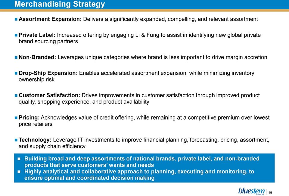 expansion, while minimizing inventory ownership risk Customer Satisfaction: Drives improvements in customer satisfaction through improved product quality, shopping experience, and product