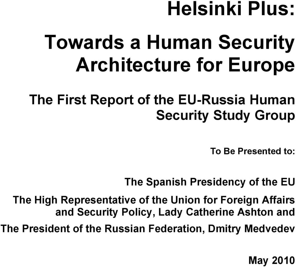 the EU The High Representative of the Union for Foreign Affairs and Security Policy,
