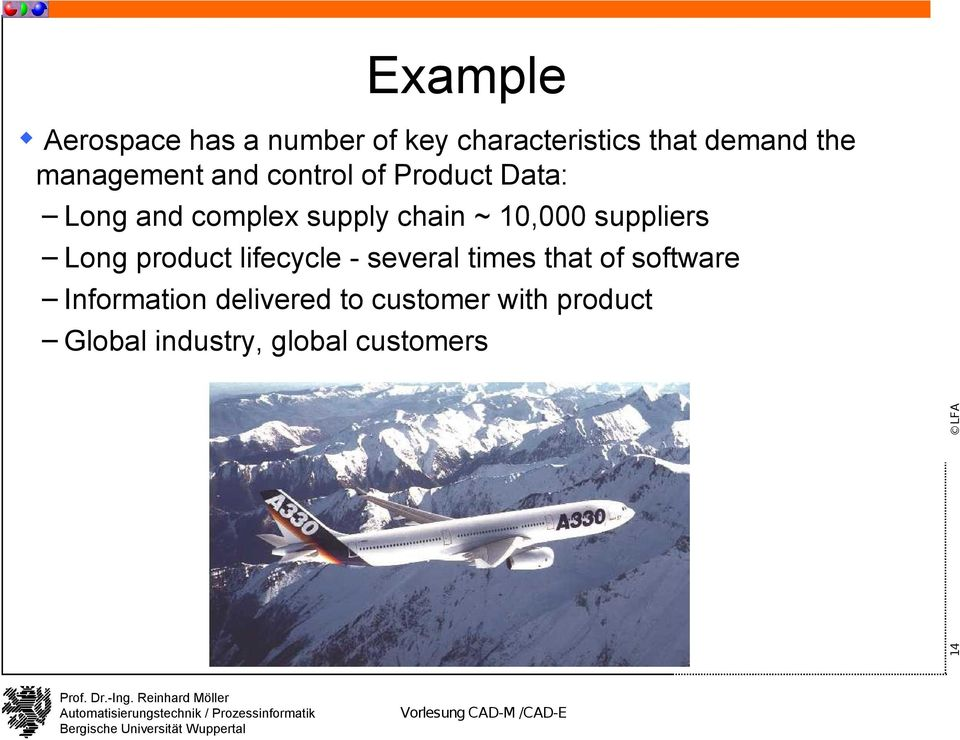 10,000 suppliers Long product lifecycle - several times that of software