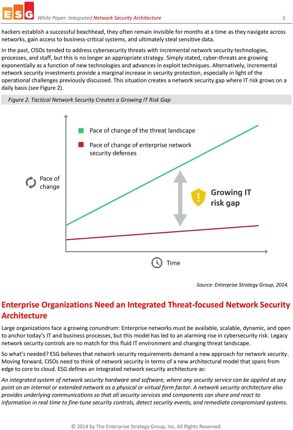 In the past, CISOs tended to address cybersecurity threats with incremental network security technologies, processes, and staff, but this is no longer an appropriate strategy.