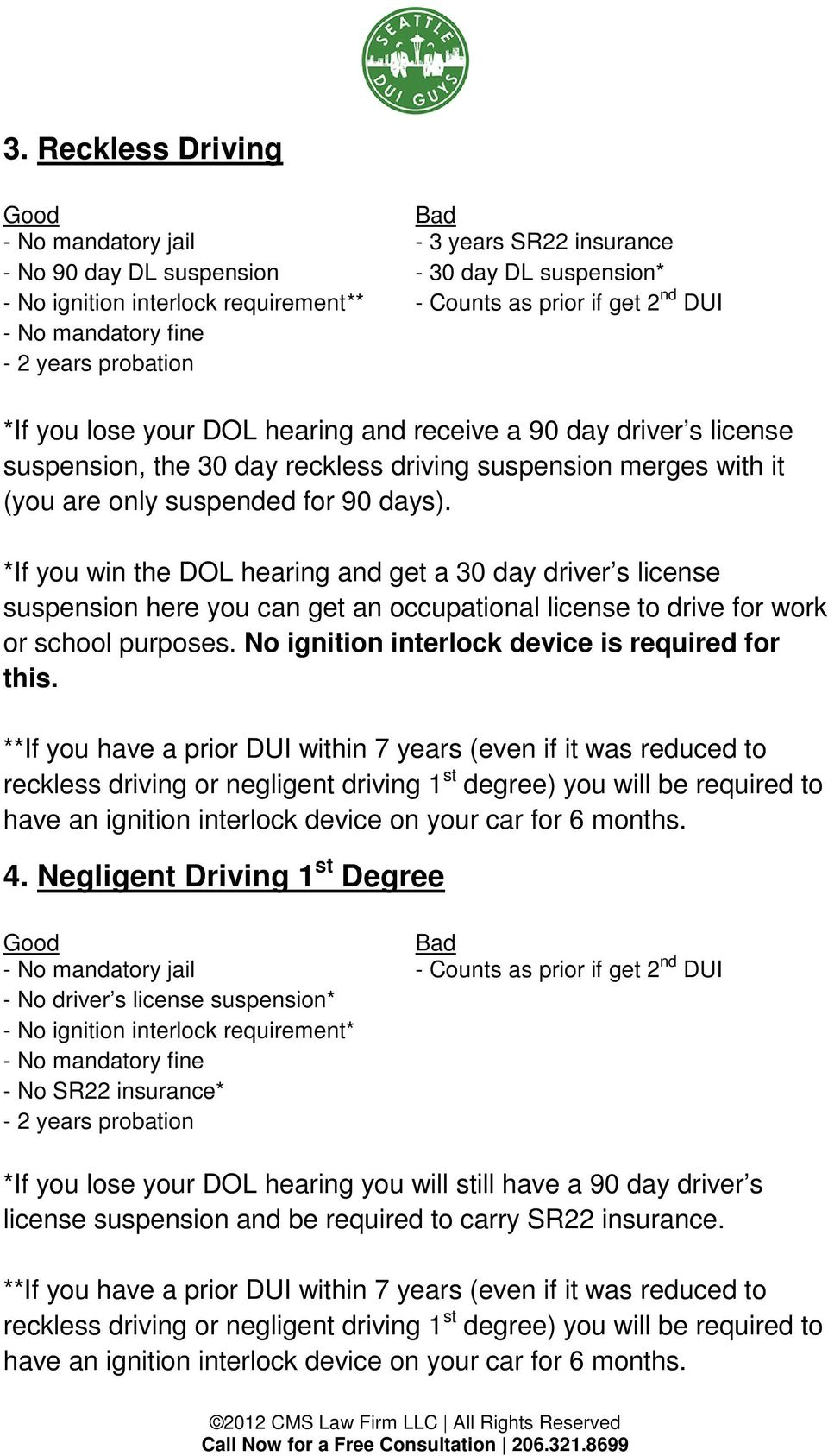 90 days). *If you win the DOL hearing and get a 30 day driver s license suspension here you can get an occupational license to drive for work or school purposes.