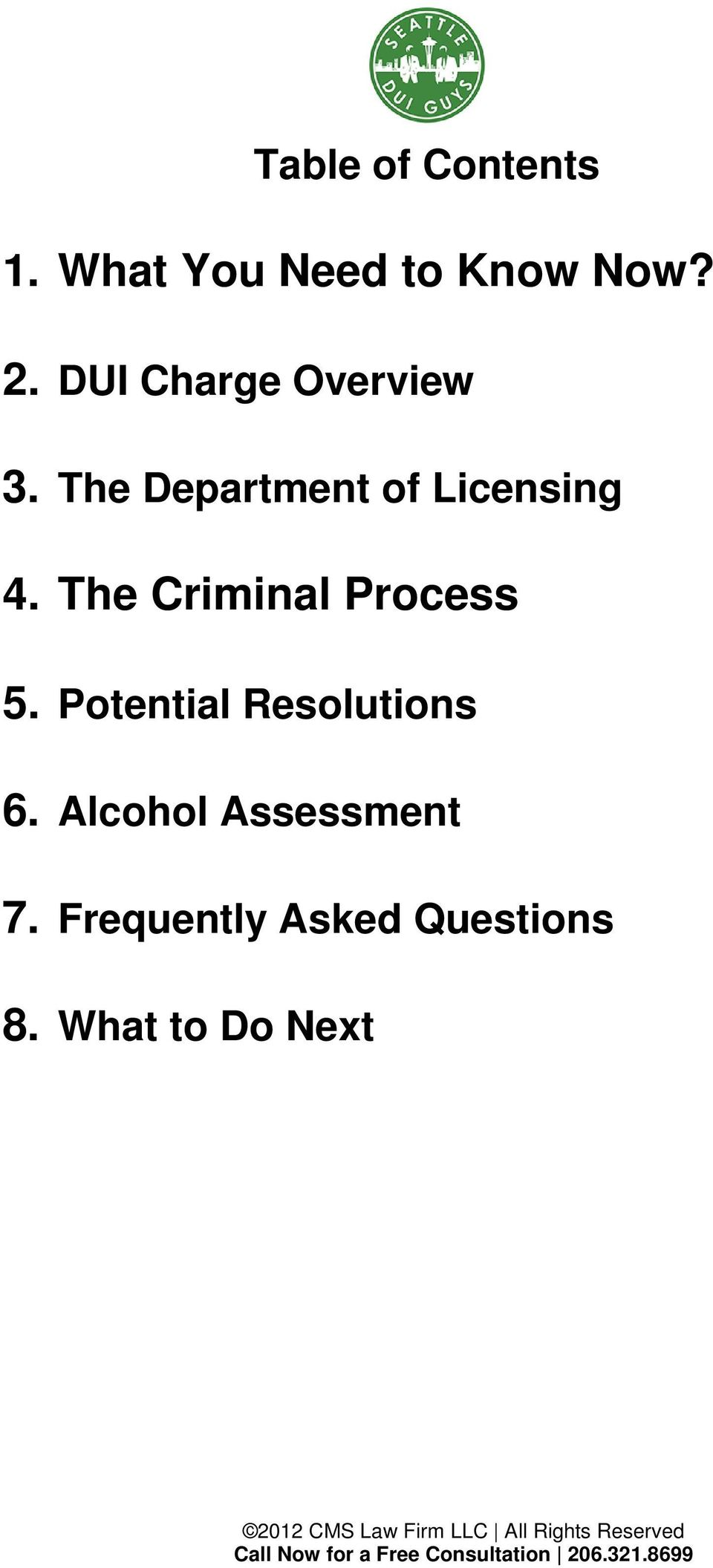 The Criminal Process 5. Potential Resolutions 6.