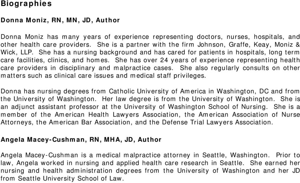 She has over 24 years of experience representing health care providers in disciplinary and malpractice cases.