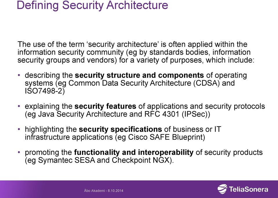 and ISO7498-2) explaining the security features of applications and security protocols (eg Java Security Architecture and RFC 4301 (IPSec)) highlighting the security