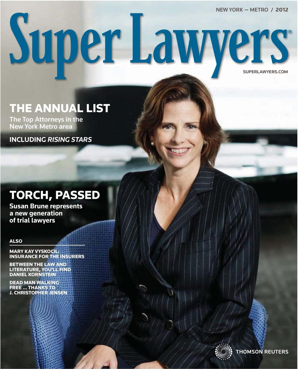 PASSED Susan Brune represents a new generation of trial lawyers ALSO MARY KAY VYSKOCIL: INSURANCE