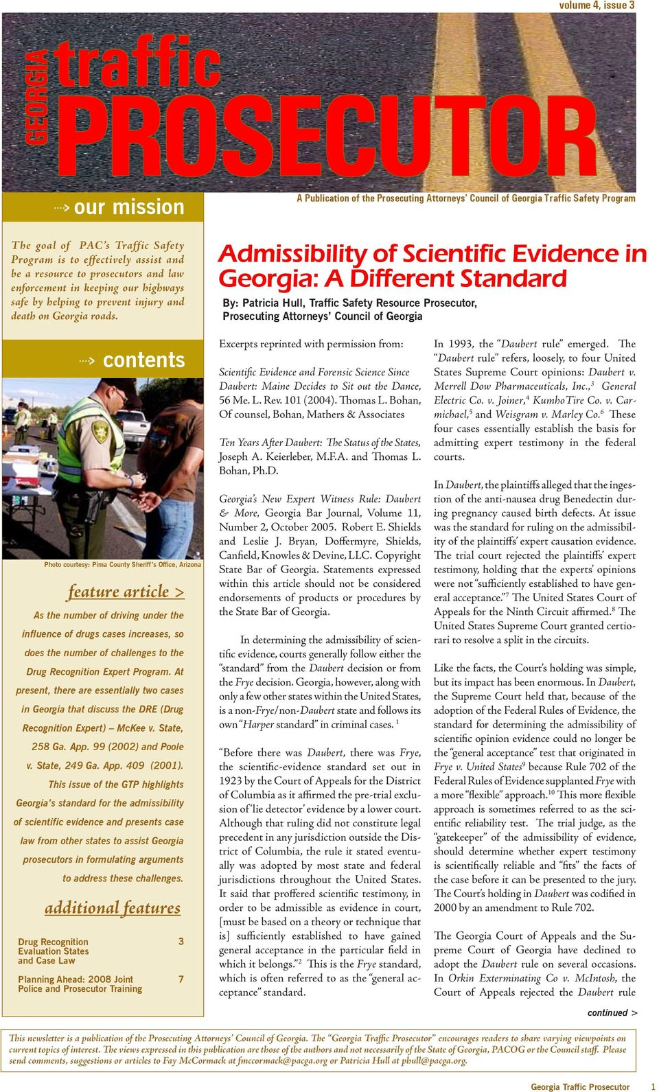 A Publication of the Prosecuting Attorneys Council of Georgia Traffic Safety Program Admissibility of Scientific Evidence in Georgia: A Different Standard By: Patricia Hull, Traffic Safety Resource