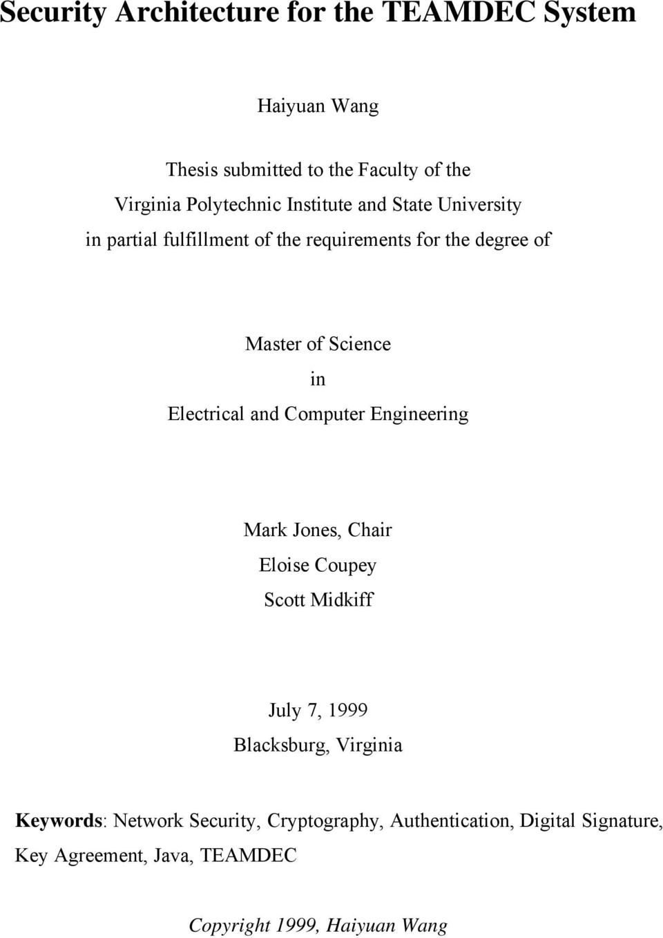 Electrical and Computer Engineering Mark Jones, Chair Eloise Coupey Scott Midkiff July 7, 1999 Blacksburg, Virginia
