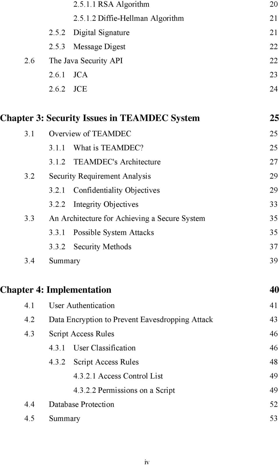 3 An Architecture for Achieving a Secure System 35 3.3.1 Possible System Attacks 35 3.3.2 Security Methods 37 3.4 Summary 39 Chapter 4: Implementation 40 4.1 User Authentication 41 4.