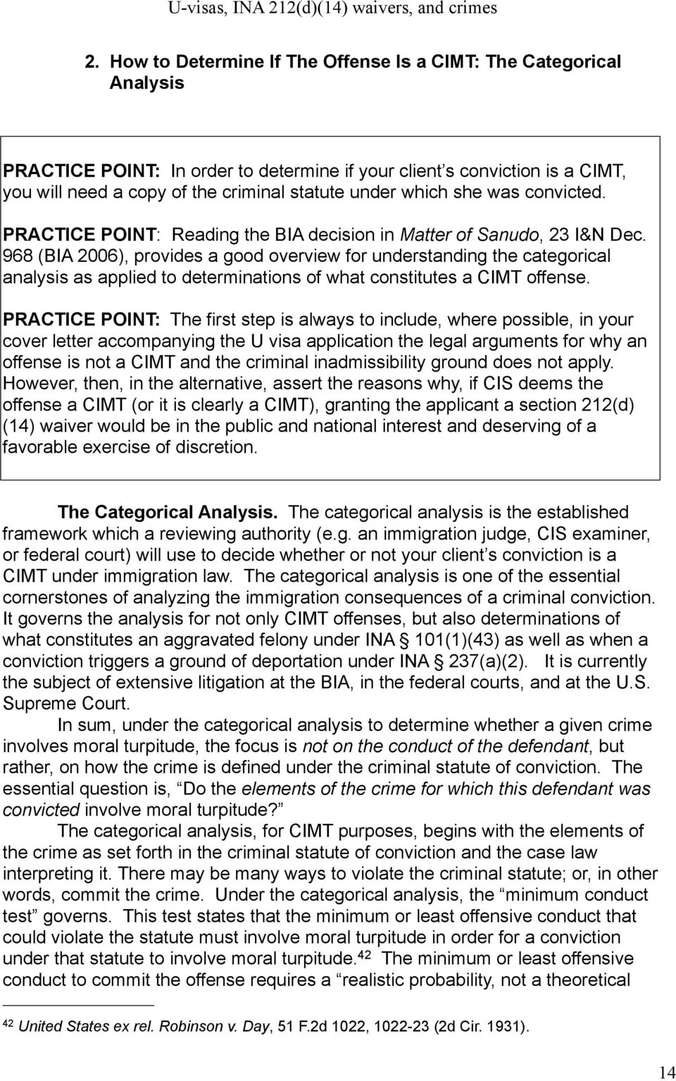 968 (BIA 2006), provides a good overview for understanding the categorical analysis as applied to determinations of what constitutes a CIMT offense.